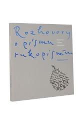 Rozhovory o písmu rukopisném / Radana Lencová