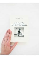 Tělo, věc a skutečnost – Petr Rezek