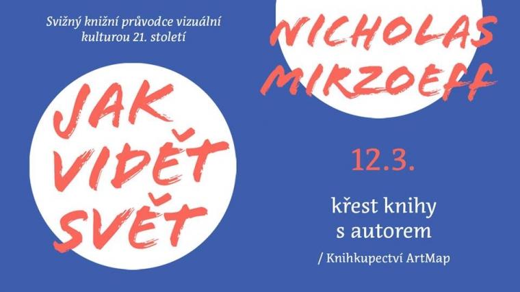 12. 3. Praha / Křest knihy Jak vidět svět s Nicholasem Mirzoeffem